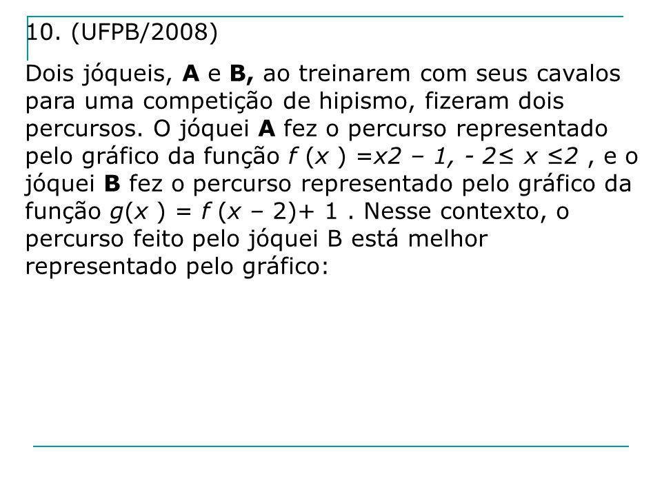 10. (UFPB/2008) Dois jóqueis, A e B, ao treinarem com seus cavalos para uma competição de hipismo, fizeram dois percursos. O jóquei A fez o percurso r