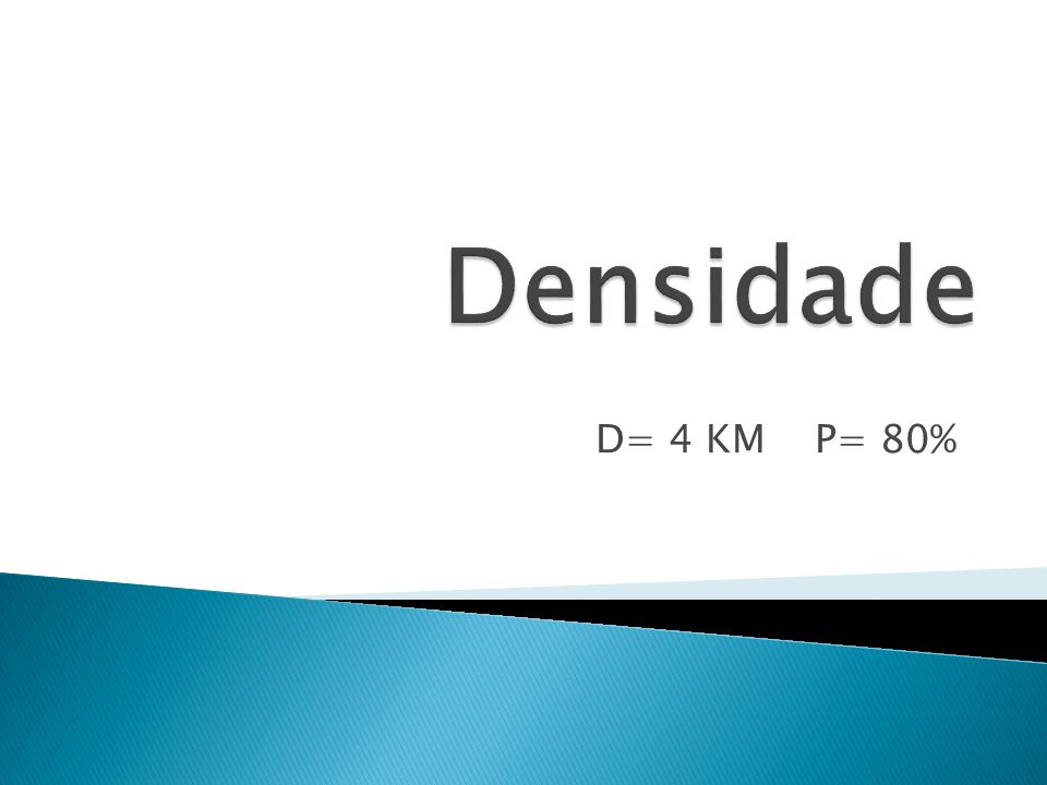 D= 4 KM P= 80%