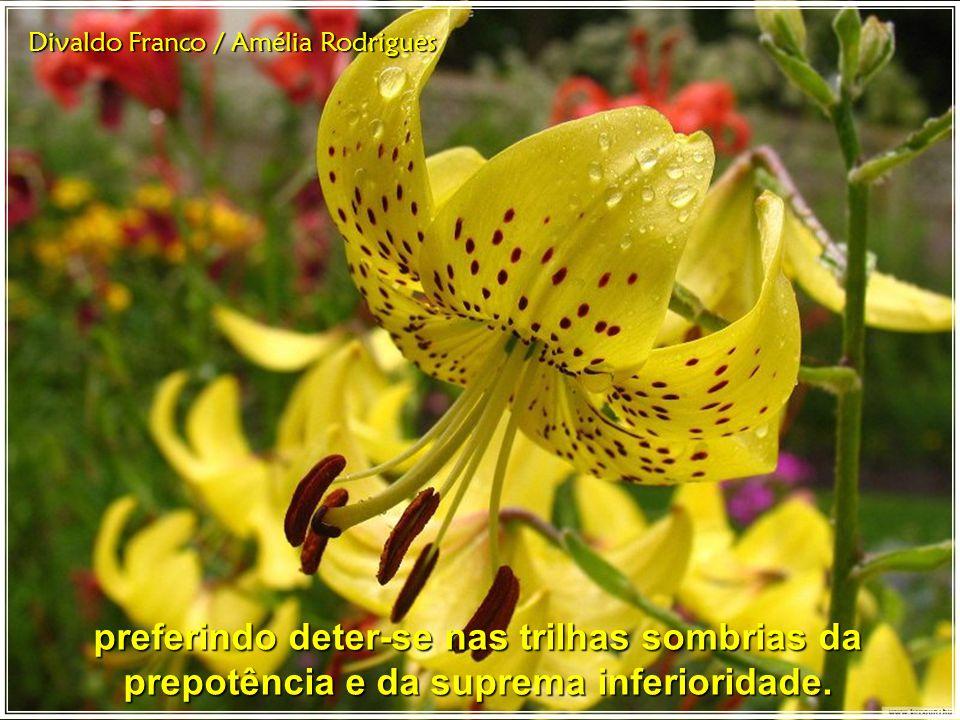 Divaldo Franco / Amélia Rodrigues Desse modo, o Pai faz tudo quanto é necessário para que o filho cresça e alcance a plenitude, mesmo que este não o deseje,