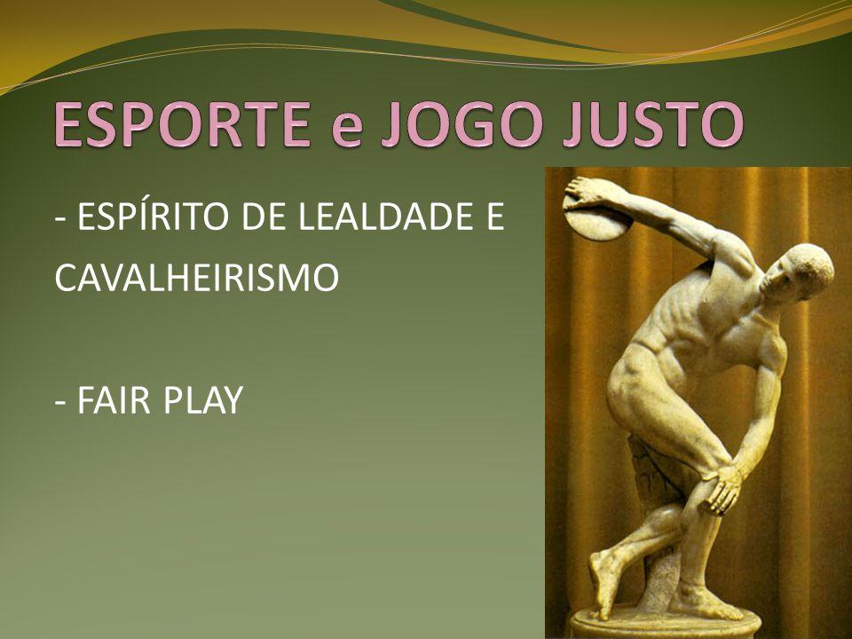 - ESPÍRITO DE LEALDADE E CAVALHEIRISMO - FAIR PLAY