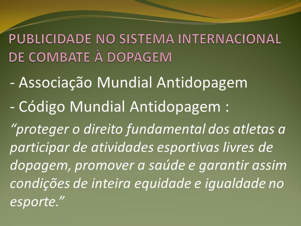 - Associação Mundial Antidopagem - Código Mundial Antidopagem : proteger o direito fundamental dos atletas a participar de atividades esportivas livre