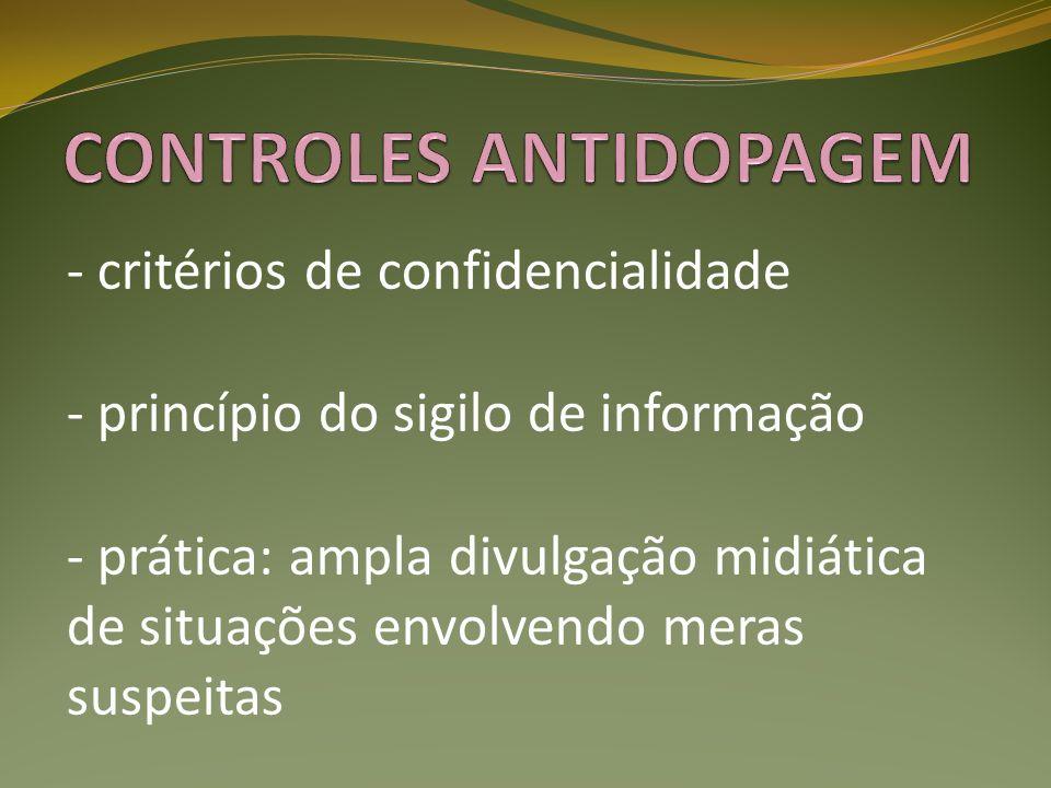 - critérios de confidencialidade - princípio do sigilo de informação - prática: ampla divulgação midiática de situações envolvendo meras suspeitas