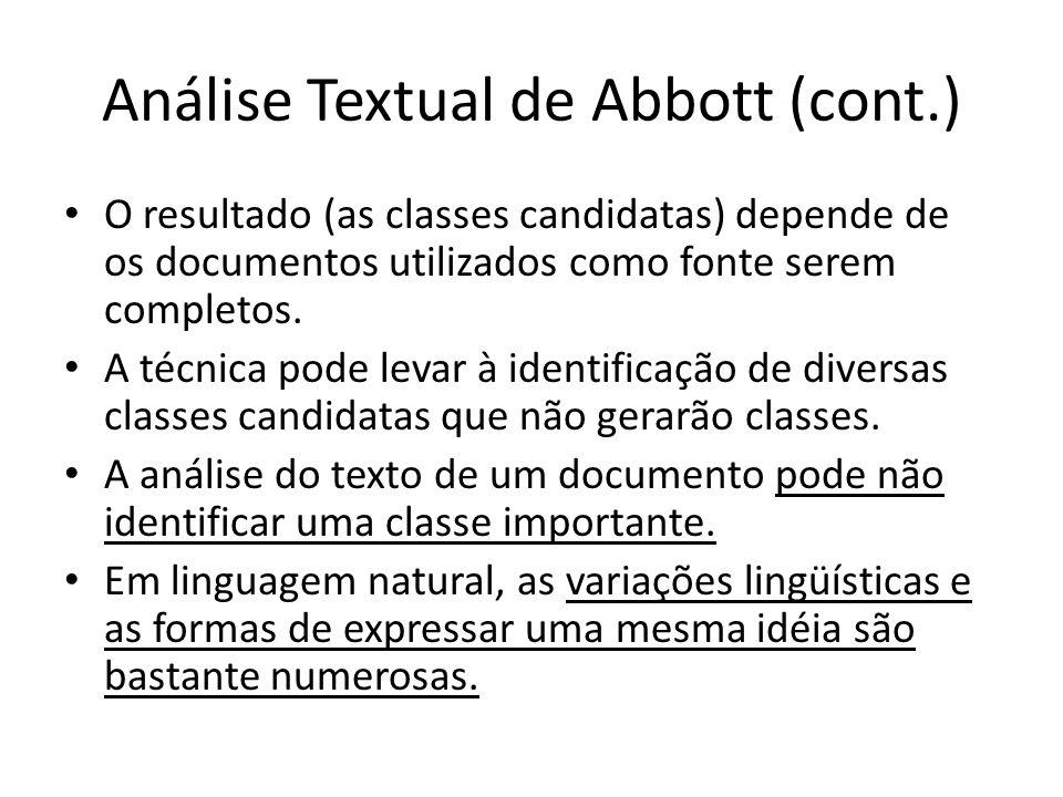Análise Textual de Abbott (cont.) O resultado (as classes candidatas) depende de os documentos utilizados como fonte serem completos. A técnica pode l