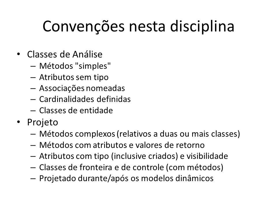 Convenções nesta disciplina Classes de Análise – Métodos