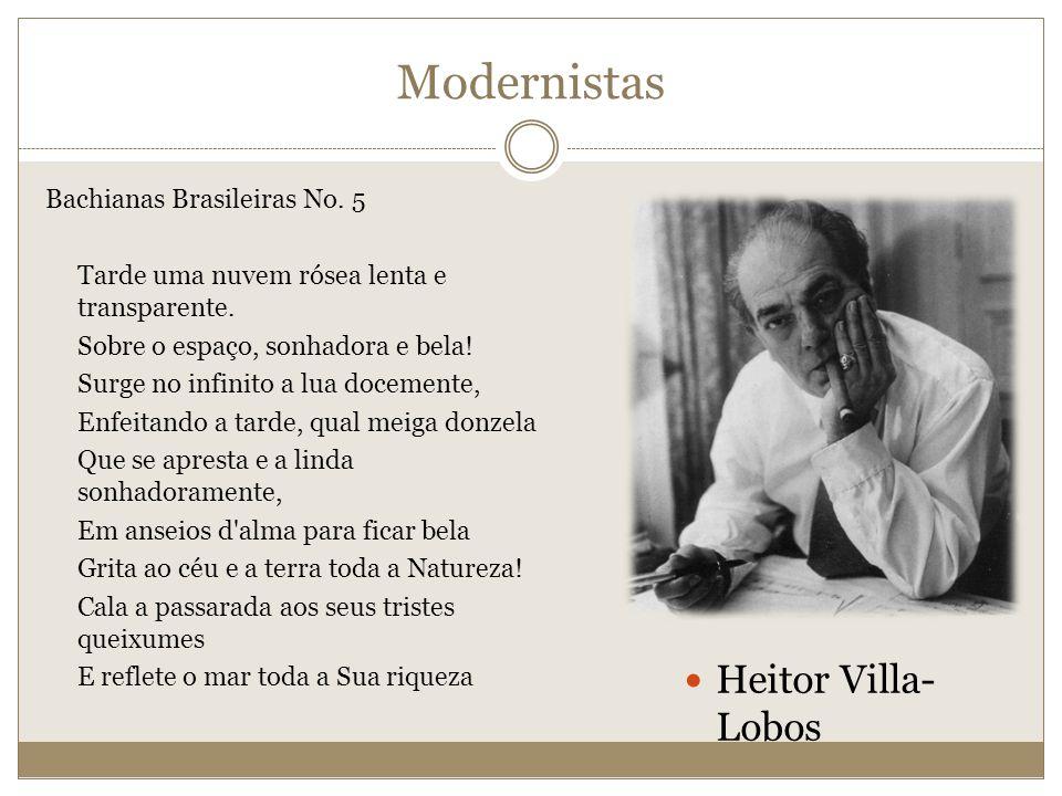 Heitor Villa- Lobos Bachianas Brasileiras No. 5 Tarde uma nuvem rósea lenta e transparente. Sobre o espaço, sonhadora e bela! Surge no infinito a lua