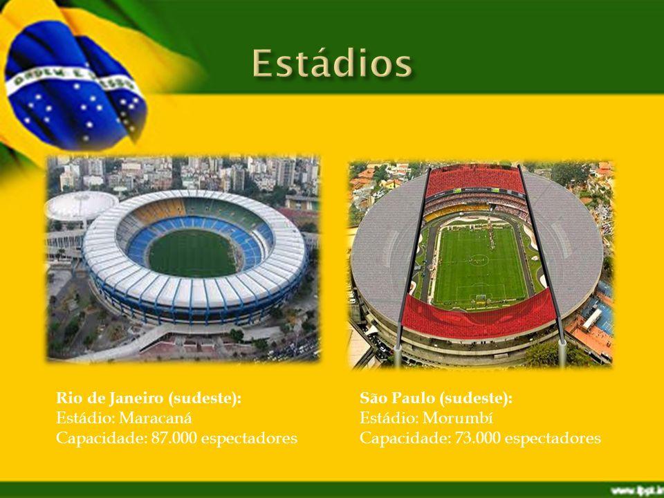 Rio de Janeiro (sudeste): Estádio: Maracaná Capacidade: 87.000 espectadores São Paulo (sudeste): Estádio: Morumbí Capacidade: 73.000 espectadores
