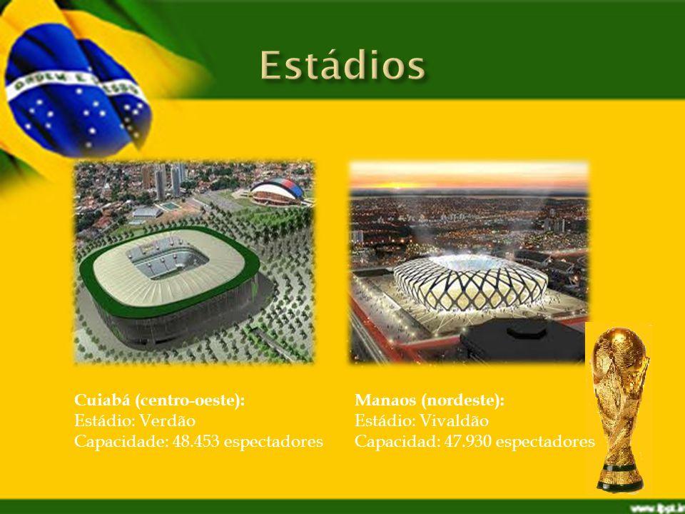 Manaos (nordeste): Estádio: Vivaldão Capacidad: 47.930 espectadores Cuiabá (centro-oeste): Estádio: Verdão Capacidade: 48.453 espectadores