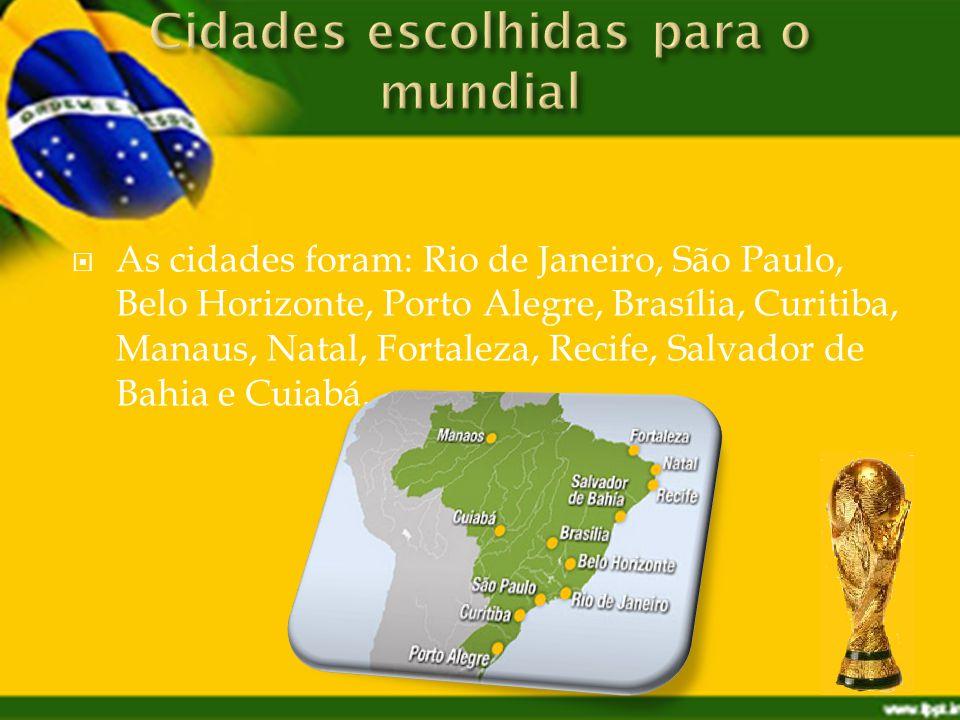 As cidades foram: Rio de Janeiro, São Paulo, Belo Horizonte, Porto Alegre, Brasília, Curitiba, Manaus, Natal, Fortaleza, Recife, Salvador de Bahia e Cuiabá.