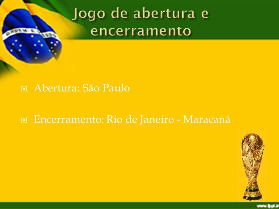 Abertura: São Paulo Encerramento: Rio de Janeiro - Maracaná