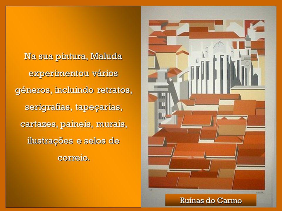 Ruínas do Carmo Na sua pintura, Maluda experimentou vários géneros, incluindo retratos, serigrafias, tapeçarias, cartazes, paineis, murais, ilustrações e selos de correio.