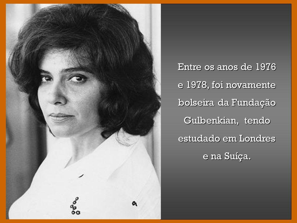 Entre os anos de 1976 e 1978, foi novamente bolseira da Fundação Gulbenkian, tendo estudado em Londres e na Suíça.