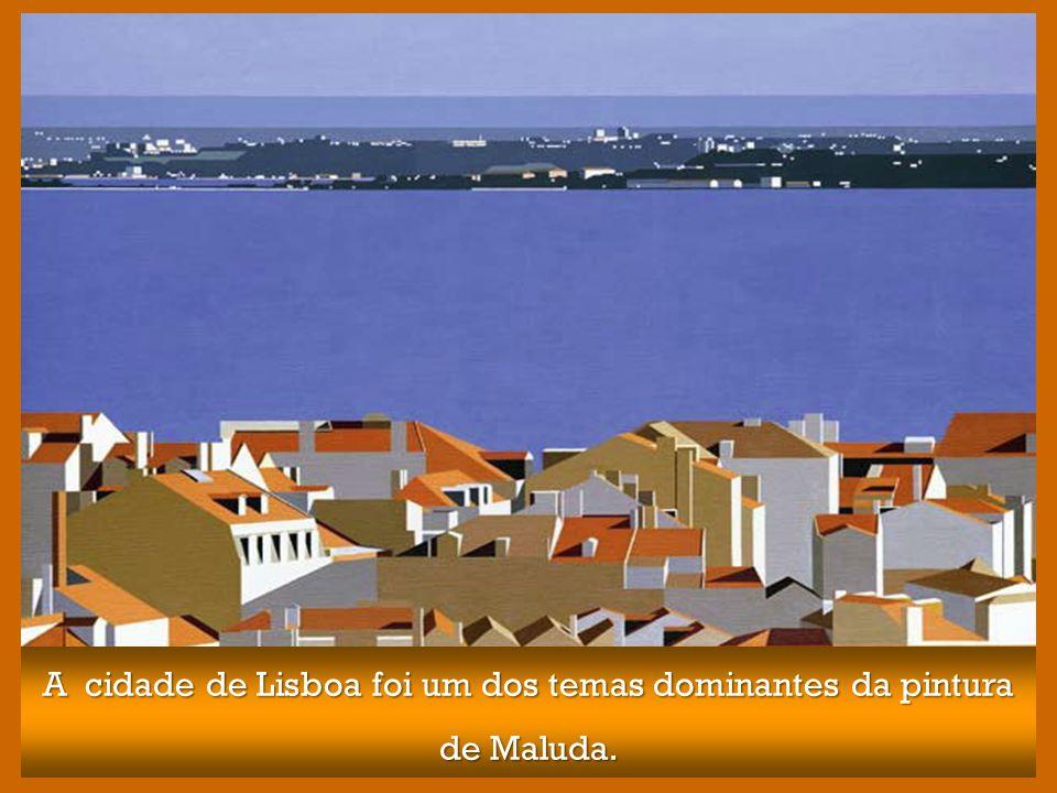 A cidade de Lisboa foi um dos temas dominantes da pintura de Maluda.