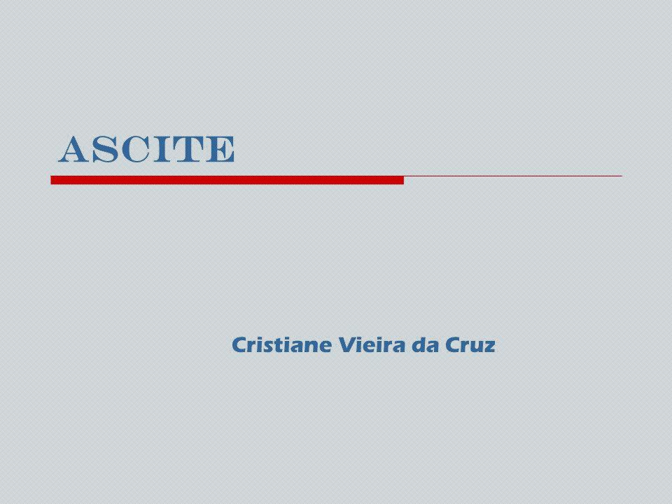 Ascite Cristiane Vieira da Cruz