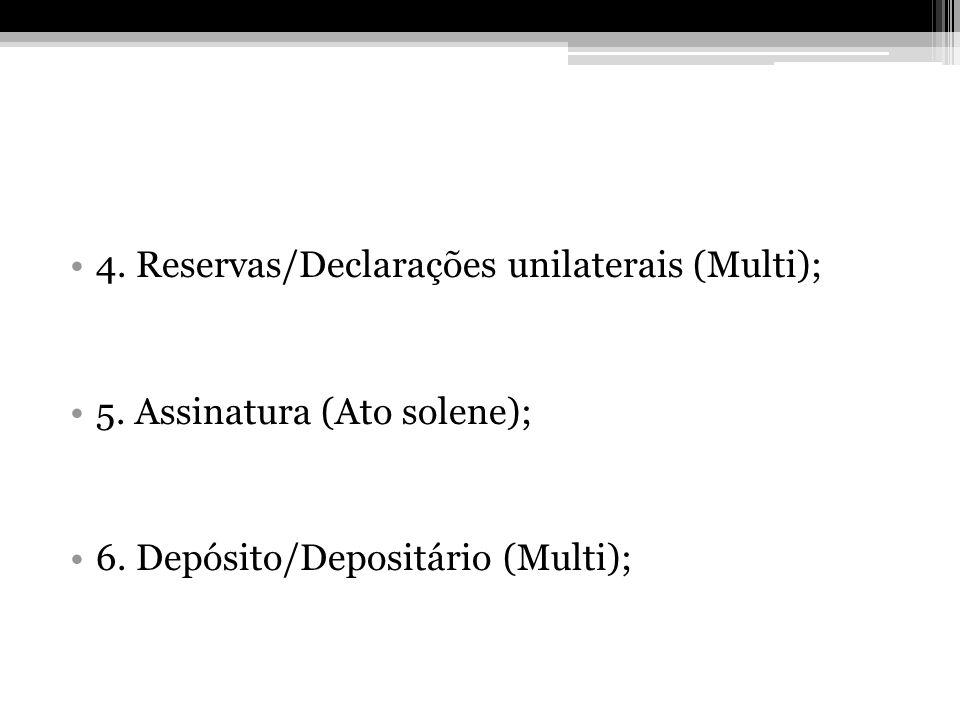 4. Reservas/Declarações unilaterais (Multi); 5. Assinatura (Ato solene); 6. Depósito/Depositário (Multi);