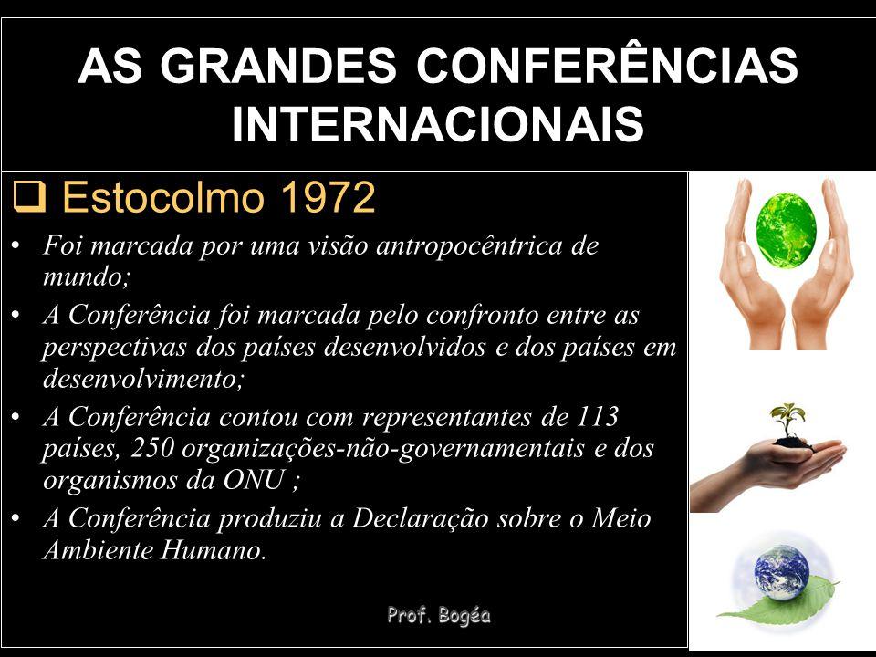 Prof. Bogéa Estocolmo 1972 Foi marcada por uma visão antropocêntrica de mundo; A Conferência foi marcada pelo confronto entre as perspectivas dos país