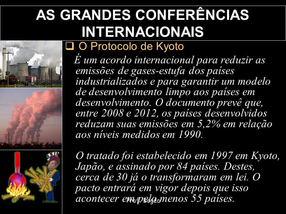 Prof. Bogéa AS GRANDES CONFERÊNCIAS INTERNACIONAIS O Protocolo de Kyoto É um acordo internacional para reduzir as emissões de gases-estufa dos países