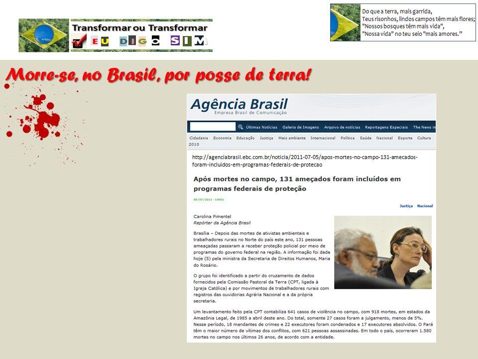 Morre-se, no Brasil, por posse de terra!