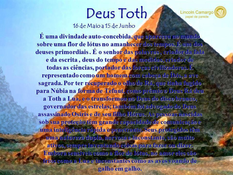 Deus Ptah O grande deus da fertilidade masculina, criador de tudo o que existe. Ele representa as forças criadoras espirituais, sendo considerado O Gr