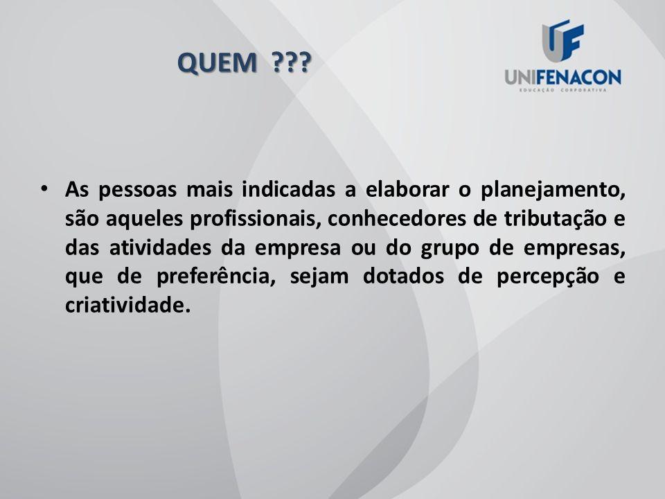 FILOSOFIA DE PLANEJAMENTO QUESTÕES BÁSICAS PARA A OPERAÇÃO DO PLANEJAMENTO TRIBUTÁRIO QUEM.