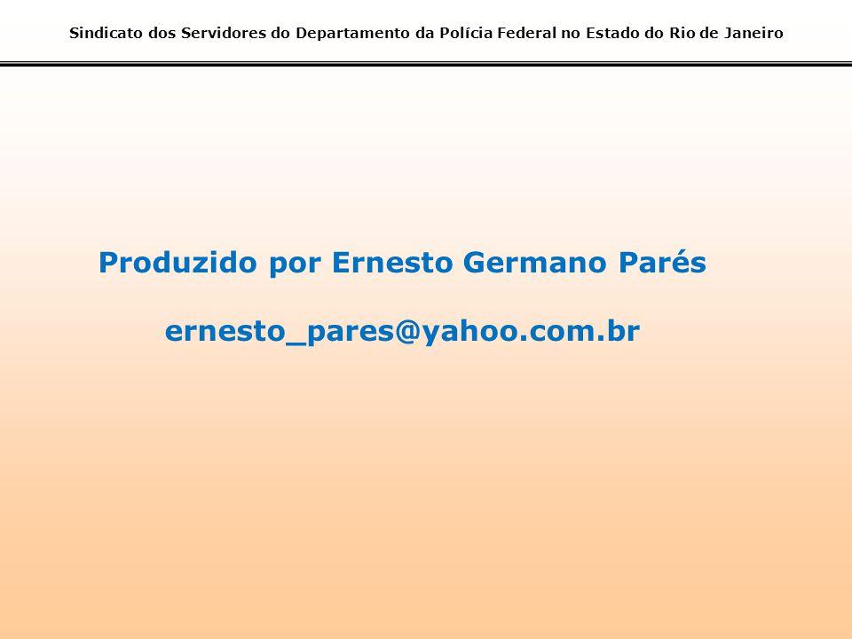 Produzido por Ernesto Germano Parés ernesto_pares@yahoo.com.br
