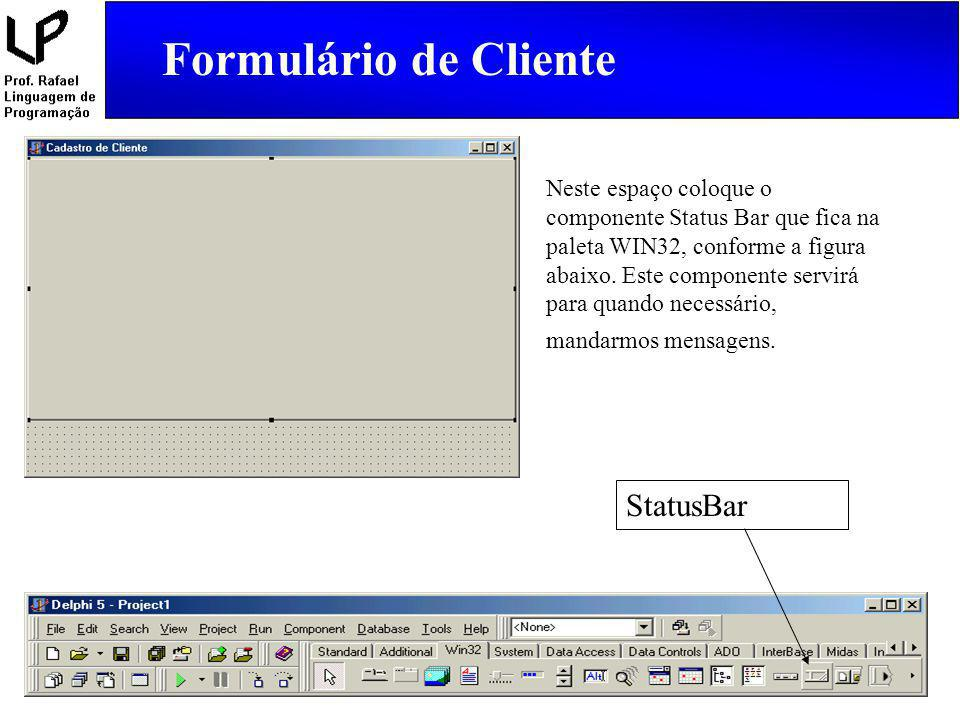 Formulário de Cliente procedure TFormCliente.cmbOrdemChange(Sender: TObject); begin {Fecha a tabela para mudar o índice} TabCliente.Close; {Verifica qual opção foi escolhida} If cmbOrdem.ItemIndex = 0 then begin {Se foi código, muda para índice codigo} TabCliente.IndexFieldNames := Codigo ; {Muda o caption do edtCampo para Código} lblCampo.Caption := Código ; end else begin {Se foi Nome, muda para índice nome} TabCliente.IndexFieldNames := Nome ; {Muda o caption do edtCampo para Nome} lblCampo.Caption := Nome ; end; {Abre a tabela} TabCliente.Open; end; Digite o que está destacado em azul.