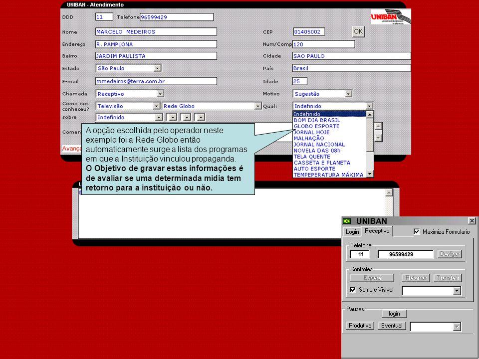 A opção escolhida pelo operador neste exemplo foi a Rede Globo então automaticamente surge a lista dos programas em que a Instituição vinculou propaganda.