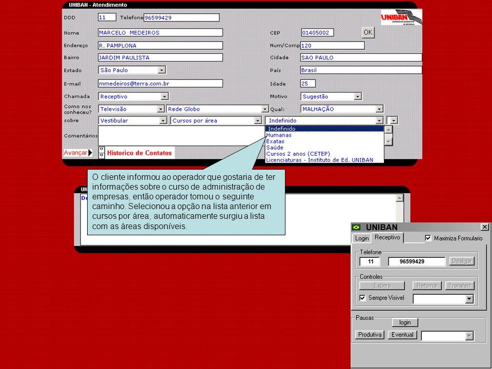 O cliente informou ao operador que gostaria de ter informações sobre o curso de administração de empresas, então operador tomou o seguinte caminho.