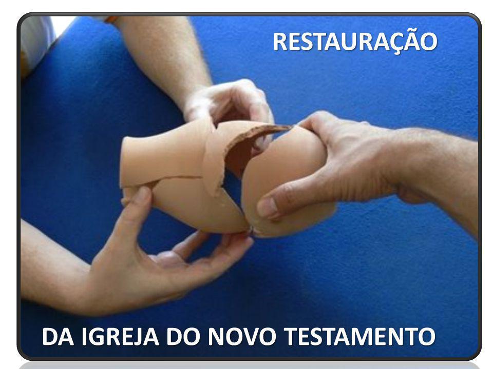 RESTAURAÇÃO RESTAURAÇÃO DA IGREJA DO NOVO TESTAMENTO