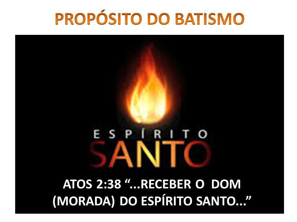 ATOS 2:38...RECEBER O DOM (MORADA) DO ESPÍRITO SANTO...