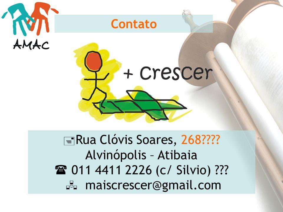 Contato Rua Clóvis Soares, 268???? Alvinópolis – Atibaia 011 4411 2226 (c/ Silvio) ??? maiscrescer@gmail.com