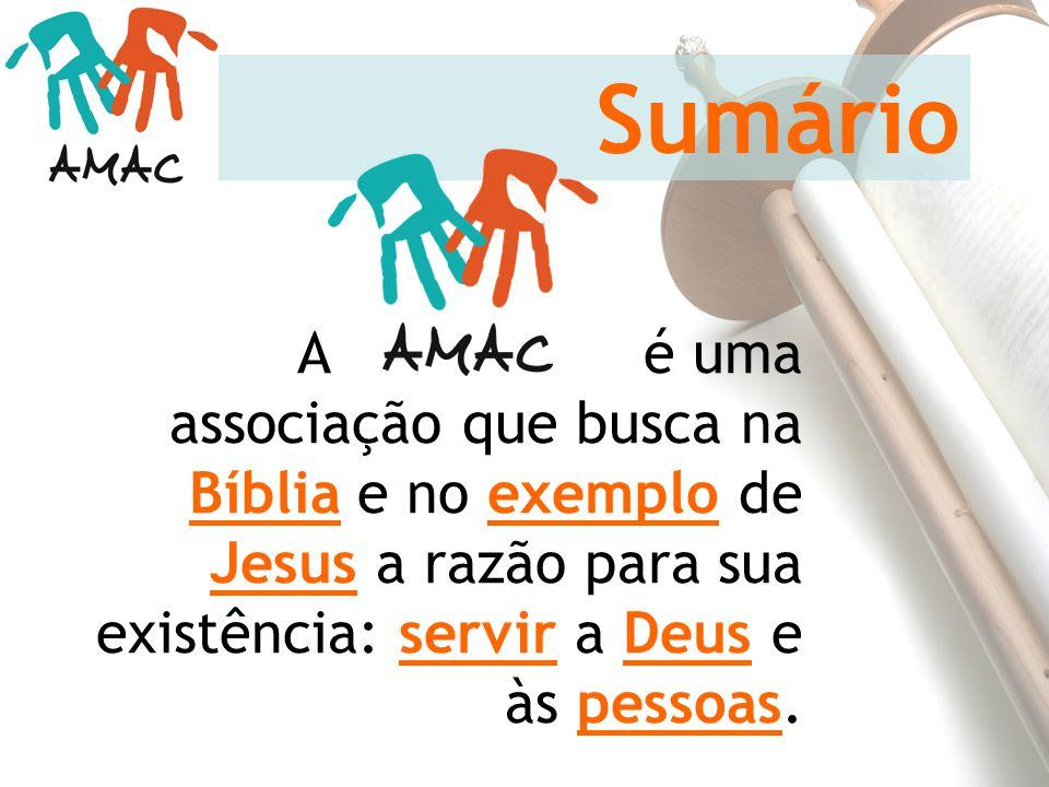 A é uma associação que busca na Bíblia e no exemplo de Jesus a razão para sua existência: servir a Deus e às pessoas. Sumário