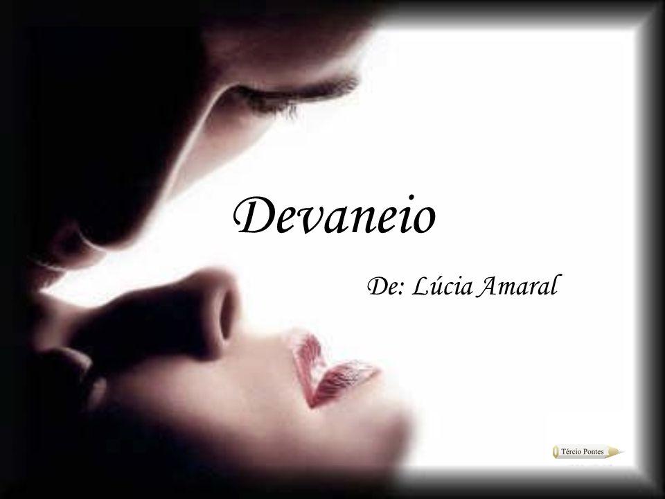 Devaneio De: Lúcia Amaral