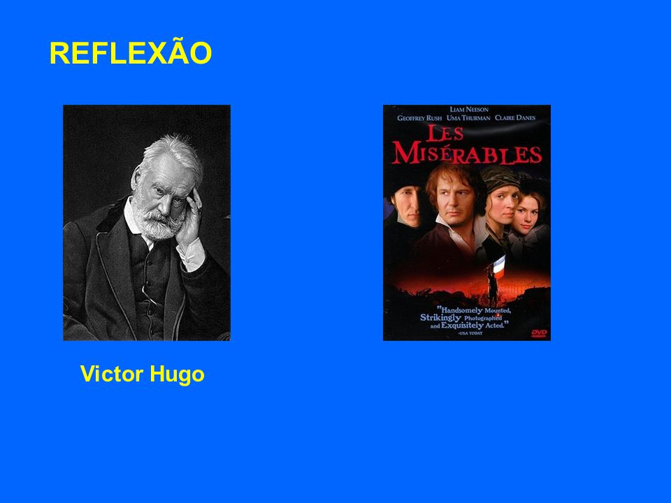 REFLEXÃO Victor Hugo