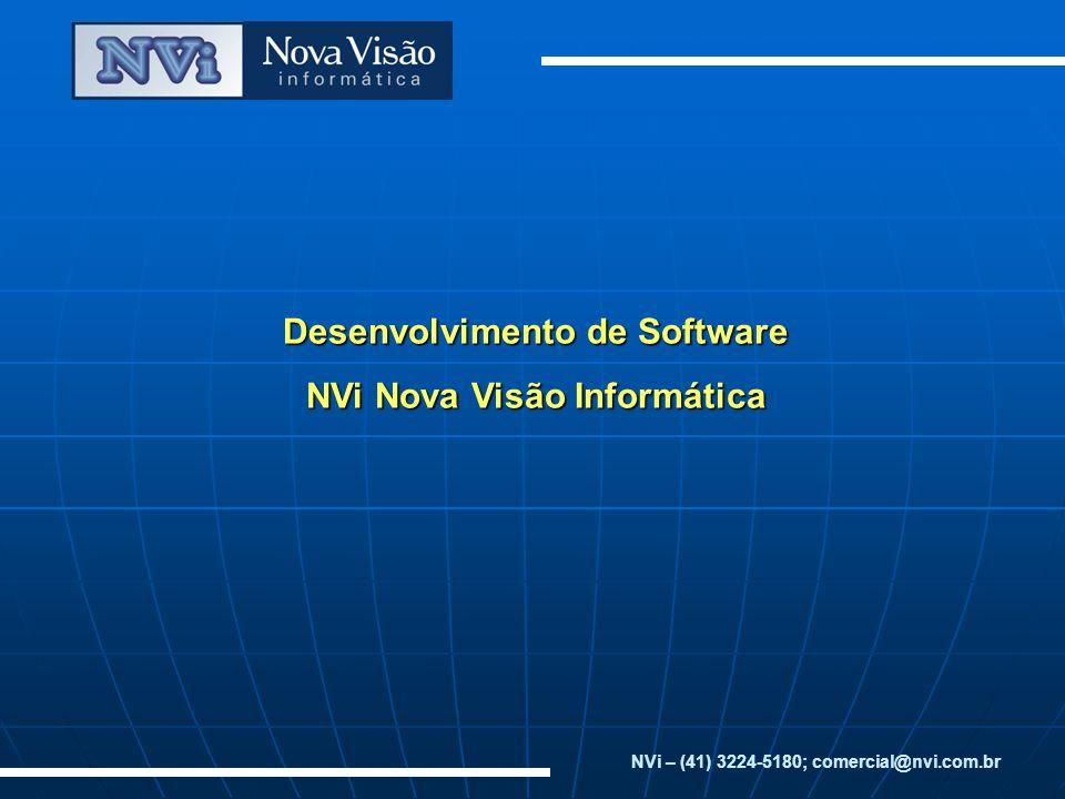 Desenvolvimento de Software NVi Nova Visão Informática NVi – (41) 3224-5180; comercial@nvi.com.br