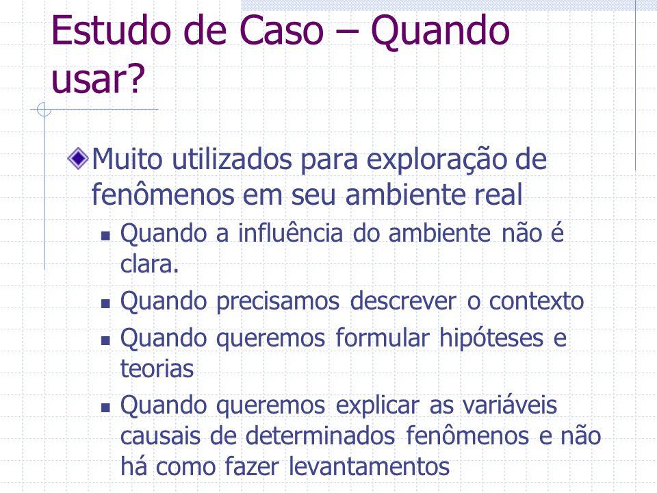 Estudo de Caso – Quando usar.