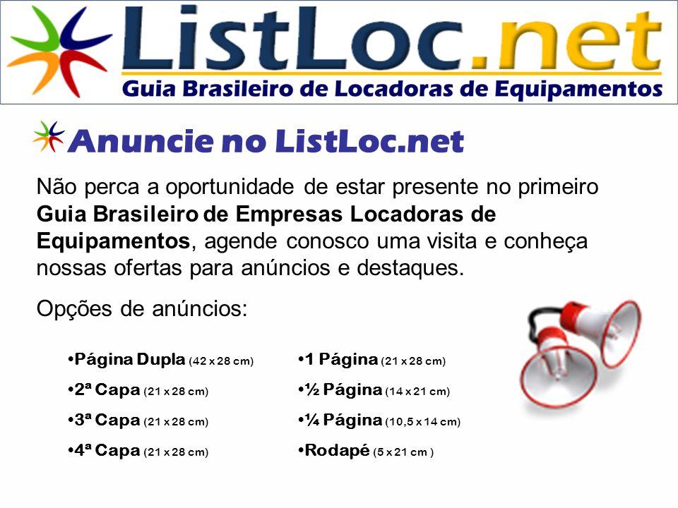 Anuncie no ListLoc.net Não perca a oportunidade de estar presente no primeiro Guia Brasileiro de Empresas Locadoras de Equipamentos, agende conosco uma visita e conheça nossas ofertas para anúncios e destaques.