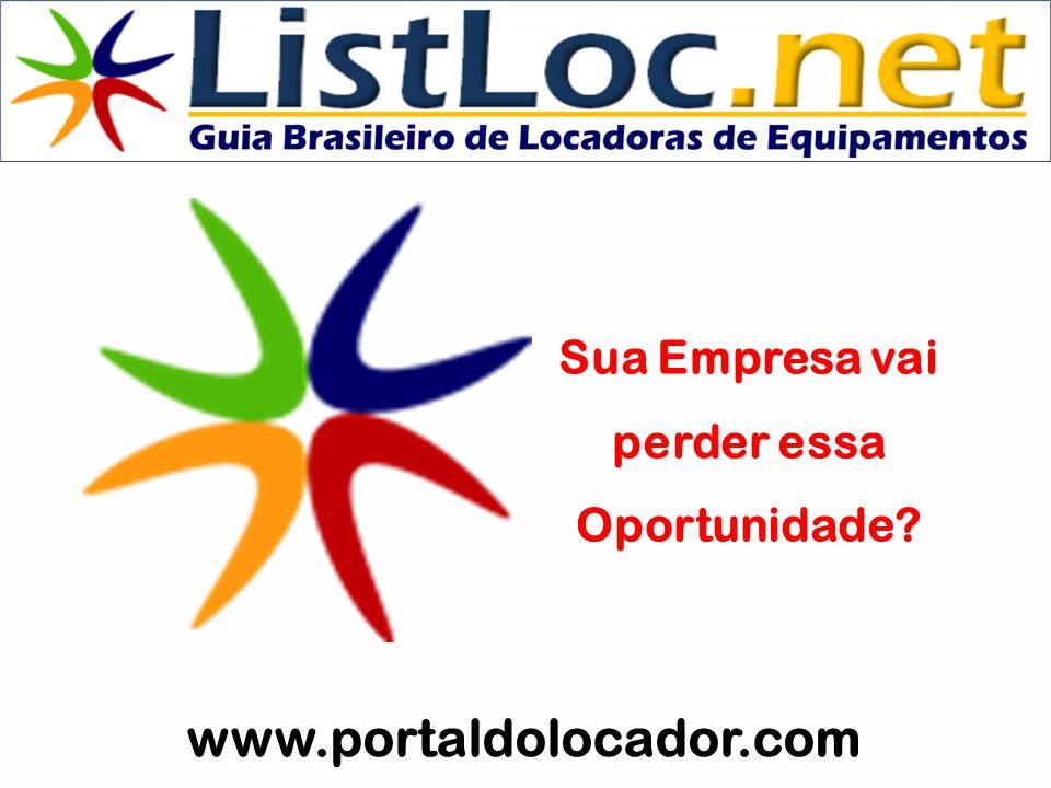 Sua Empresa vai perder essa Oportunidade? www.portaldolocador.com