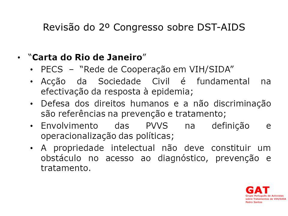 Revisão do 2º Congresso sobre DST-AIDS Carta do Rio de Janeiro - Áreas prioritárias do PECS – Promoção e acesso universal à prevenção, diagnóstico, tratamento e cuidados ligados às ISTs e ao VIH/SIDA, incluindo a intensificação dos esforços para a adesão à TARV, às necessidades especiais do tratamento de doentes com VIH2, co-infectados com VIH1 + VIH2 e de grupos vulneráveis, incluindo mulheres e crianças; – Aumento das ISTs na transmissão do VIH e pelas consequências nos adolescentes, grávidas e recém-nascidos; – Co-infecção VIH /Tuberculose; – IEC sobre ISTs e VIH/SIDA, em especifico, na área da educação sexual e reprodutiva, no sistema educativo; – Investigação e desenvolvimento científico e tecnológico, incluindo a transferência de tecnologia e a utilização das flexibilidades TRIPS; – Combate ao estigma e à discriminação; – E uma maior atenção aos fluxos migratórios e movimentos de população, incluindo aqueles que se deslocam por motivos de trabalho