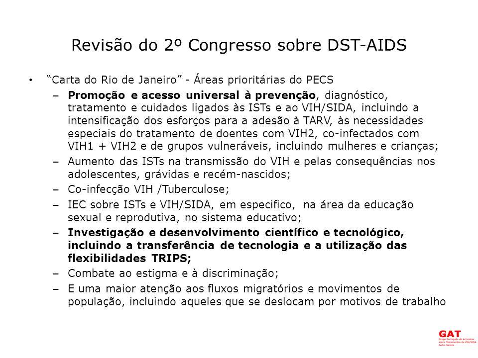 Revisão do 2º Congresso sobre DST-AIDS III Congresso CPLP: Lisboa – em 2010 – Para mais informações, consultar a www.cplp.org www.cplp.org