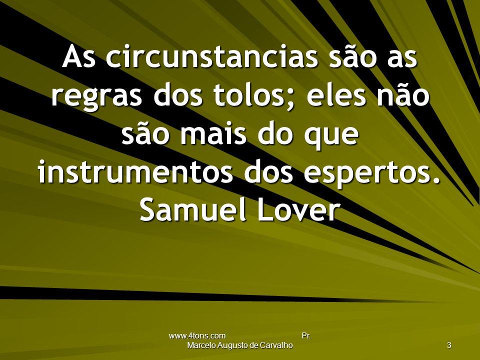 www.4tons.com Pr.Marcelo Augusto de Carvalho 34 Senso comum é instinto.