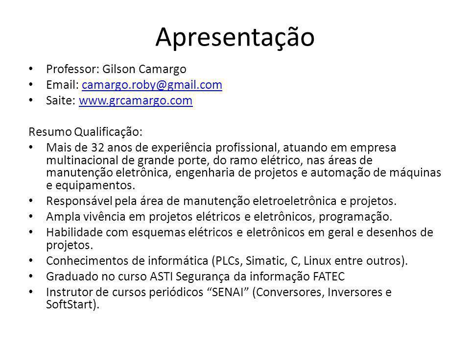 Apresentação Professor: Gilson Camargo Email: camargo.roby@gmail.comcamargo.roby@gmail.com Saite: www.grcamargo.comwww.grcamargo.com Resumo Qualificaç