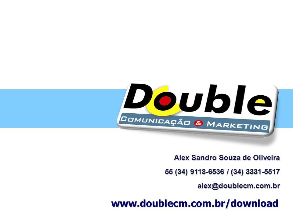 Alex Sandro Souza de Oliveira 55 (34) 9118-6536 / (34) 3331-5517 alex@doublecm.com.br www.doublecm.com.br/download