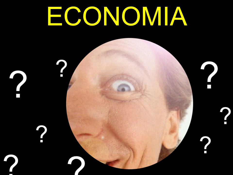 ECONOMIA ? ? ? ? ? ? ? ?