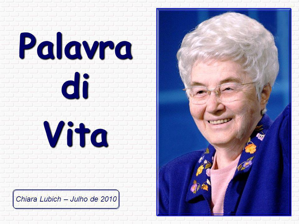 Palavra di Vita Chiara Lubich – Julho de 2010