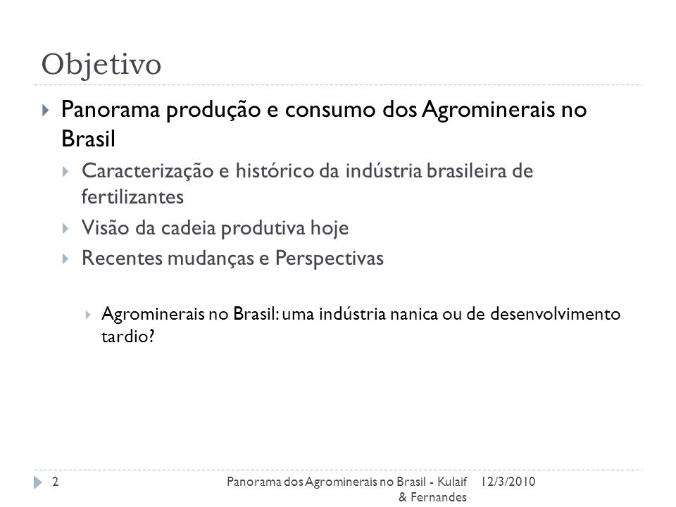 12/3/2010Panorama dos Agrominerais no Brasil - Kulaif & Fernandes 3