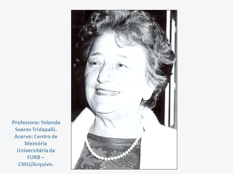 Professora: Yolanda Soares Tridapalli. Acervo: Centro de Memória Universitária da FURB – CMU/Arquivo.