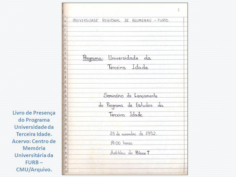 Livro de Presença do Programa Universidade da Terceira Idade. Acervo: Centro de Memória Universitária da FURB – CMU/Arquivo.
