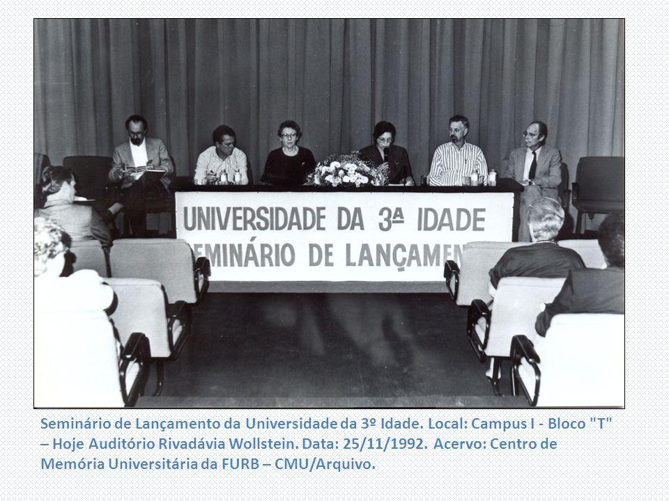 Seminário de Lançamento da Universidade da 3º Idade. Local: Campus I - Bloco
