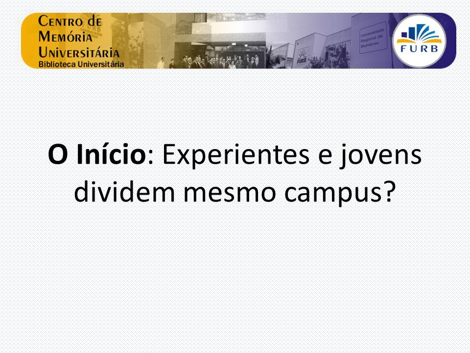 O Início: Experientes e jovens dividem mesmo campus?