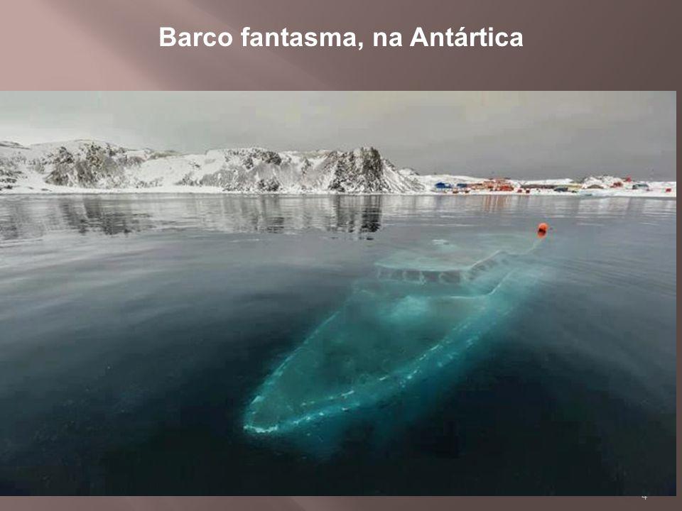 4 Barco fantasma, na Antártica
